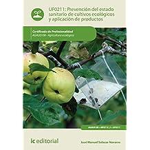 Prevención del estado sanitario de cultivos ecológicos y aplicación de productos. AGAU0108