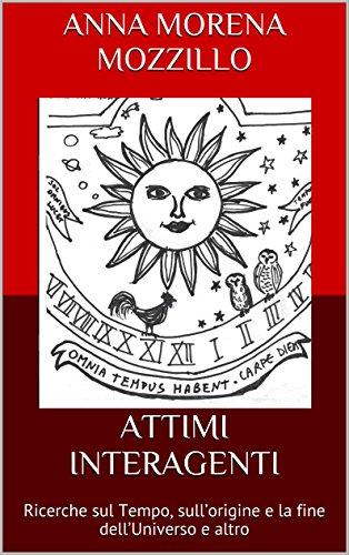 attimi-interagenti-ricerche-sul-tempo-sullorigine-e-la-fine-delluniverso-e-altro-italian-edition
