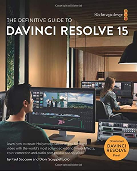 The Definitive Guide To Davinci Resolve 15 Editing Color Audio And Effects The Blackmagic Design Learning Series Amazon Co Uk Scoppettuolo Dion Saccone Paul 9780999391365 Books