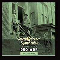 Street Corner Symphonies - The Complete Story of Doo Wop, Vol. 9: 1957