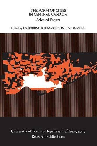 The Form of Cities in Central Canada: Selected Papers (University of Toronto. Dept. of Geography. Research Publicat) by L. S. Bourne (2014-01-01)