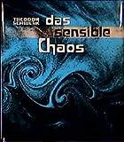Das sensible Chaos: Strömendes Formenschaffen in Wasser und Luft - Theodor Schwenk