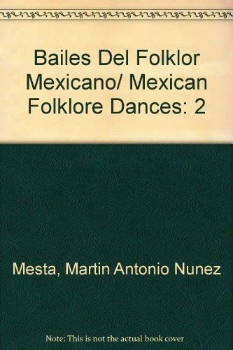 Bailes Del Folklor Mexicano/Mexican Folklore Dances: 2