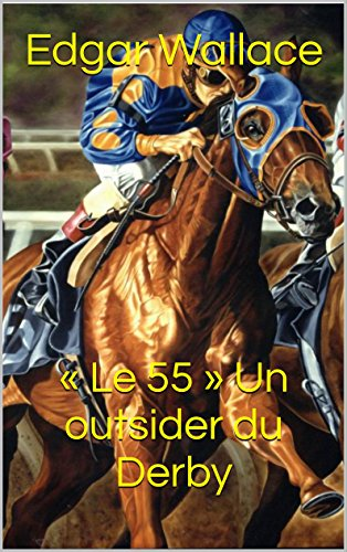 « Le 55 » Un outsider du Derby