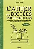 Telecharger Livres Cahier de dictees pour les adultes qui pensent que leur orthographe est parfaite et qui n ont pas de surprises Volume 2 (PDF,EPUB,MOBI) gratuits en Francaise
