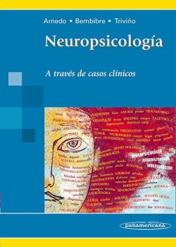 ARNEDO:Neuropsicolog'a.Casos Cl'nicos.: A través de casos clínicos