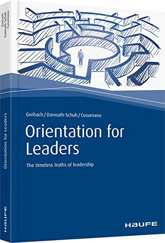 Orientation for Leaders: The timeless truths of leadership (Haufe Fachbuch)