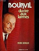 Bourvil - Du rire aux larmes de PIERRE BERRUER