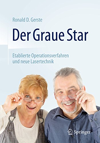 Der Graue Star: Etablierte Operationsverfahren und neue Lasertechnik