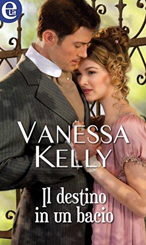 Il destino in un bacio (eLit) (La rivincita dei rinnegati Vol. 1) di [Kelly, Vanessa]