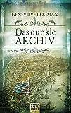 Die Bibliothekare: Das dunkle Archiv: Roman