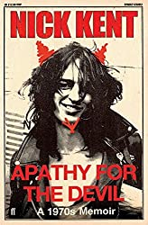 Apathy for the Devil by Nick Kent (2010-03-04)