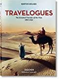 Burton Holmes. Travelogues. The Greatest Traveler of His Time (Photography)