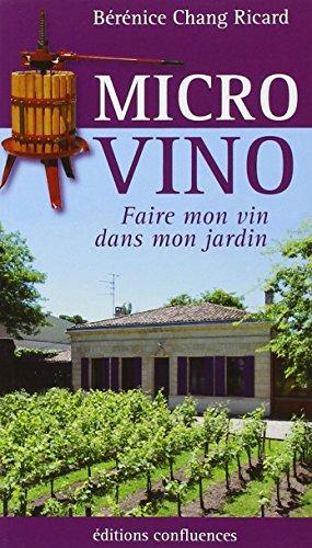 Micro Vino : Faire mon vin dans mon jardin