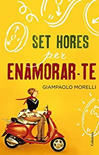 Set Hores Per Enamorar-te par Giampaolo Morelli