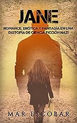 Jane: Romance, Erótica y Fantasía en una Distopía de Ciencia Ficción Nazi (Novela Romántica y Erótica en Español: Paranormal o Sobrenatural)