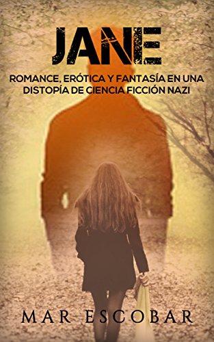 Jane: Romance, Erótica y Fantasía en una Distopía de Ciencia Ficción Nazi (Novela