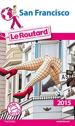 Guide du Routard San Francisco 2015 par Collectif
