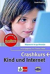 Kind und Internet: Crash-Kurs (Medien-fit in 90 Minuten)
