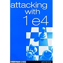 Attacking with 1e4 (Everyman Chess) by John Emms (2001-08-01)