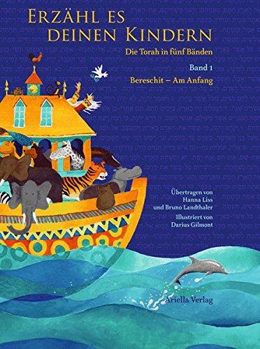 Erzähl es deinen Kindern-Die Torah in fünf Bänden: Band 1 Bereschit - Am Anfang