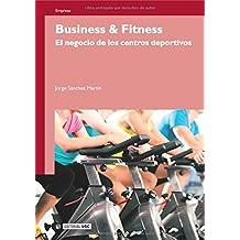 Business & Fitness: El negocio de los centros deportivos (Manuales)