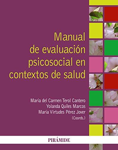 Manual de evaluación psicosocial en contextos de salud (Psicología) por Carmen Terol Cantero