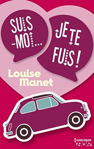Suis-moi, je te fuis ! : Une comédie romantique qui vous embarque dans un voyage déjanté ! (HQN)
