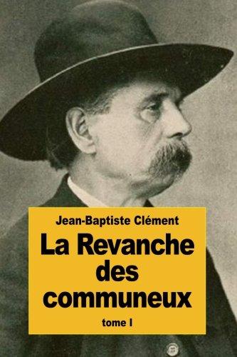 La Revanche des communeux: Tome I par Jean-Baptiste Clément