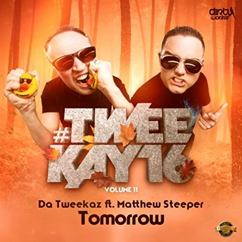Da Tweekaz, Matthew Steeper - Tomorrow (Extended Mix)