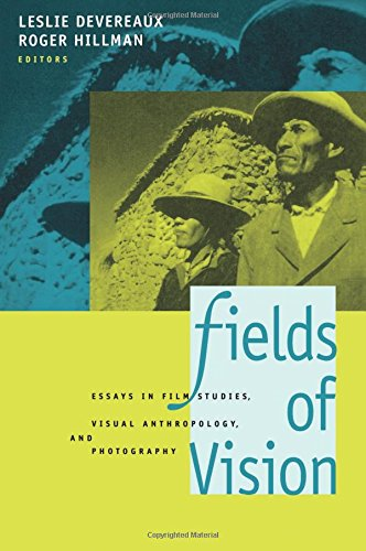 Fields of Vision: Essays in Film Studies, Visual Anthropology and Photography