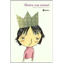 ¡Quiero una corona! (Álbumes ilustrados)