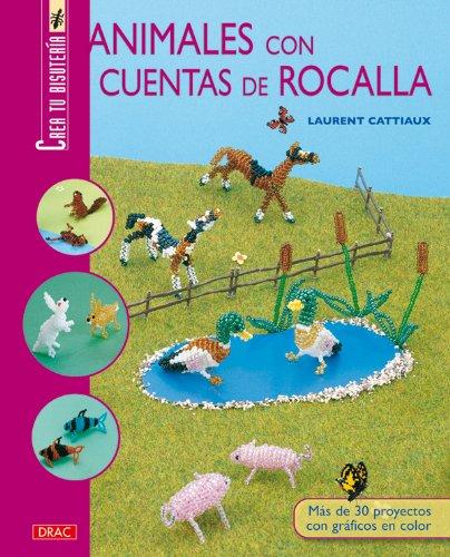 ANIMALES CON CUENTAS DE ROCALLA (Crea Tu Bisuteria (drac))