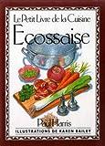 Le Petit Livre de la Cuisine Ecossaise (International little cookbooks)