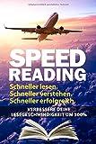 Speed Reading: Schneller lesen. Schneller verstehen. Schneller erfolgreich.