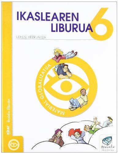 Txanela 6 - Ikaslearen liburua 6. Material globalizatua (6 liburuxka) - 9788497834650 por Batzuen artean