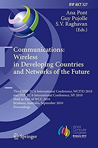 Communications: Wireless in Developing Countries and Networks of the Future: