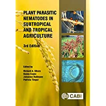 Plant Parasitic Nematodes in Subtropical and Tropical Agriculture, 3rd Edition (English Edition)