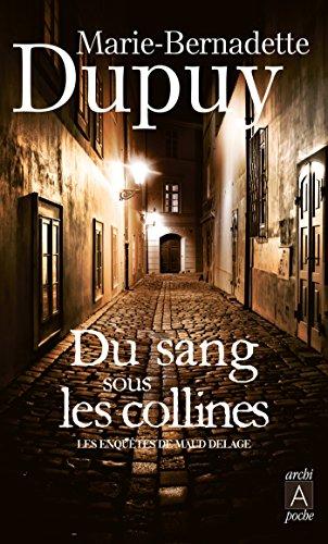 Les enquêtes de Maud Delage (tome 1) : Du sang sous les collines