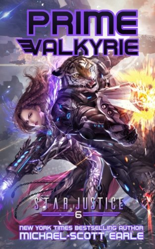 Prime Valkyrie: a Paranormal Space Opera Adventure: Volume 6 (Star Justice)