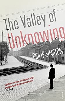 The Valley of Unknowing by [Sington, Philip]
