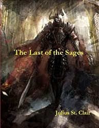 The Last of the Sages: Book #1 of the Sage Saga (English Edition)