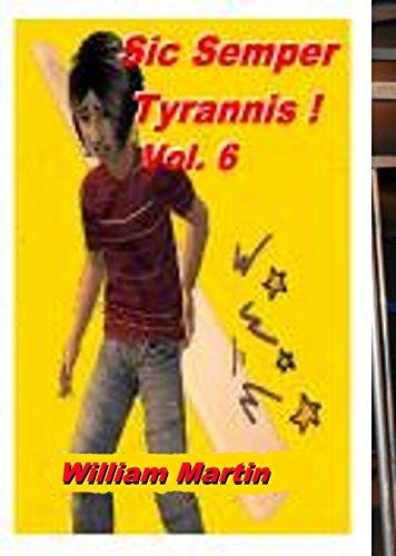 Sic Semper Tyrannis ! - Volume 6: The Decline and Fall of Child Protective Services di William Martin