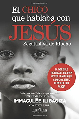 Chico Que Hablaba Con Jesus (Nazaret) por Inmaculée Ilibagiza