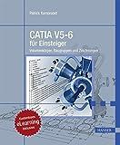 CATIA V5-6 für Einsteiger: Volumenkörper, Baugruppen und Zeichnungen. Kostenloses eLearning inklusive