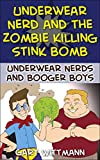 Best Shorts Boy Underwears - Underwear Nerd and The Zombie Killing Stink Bomb: Review