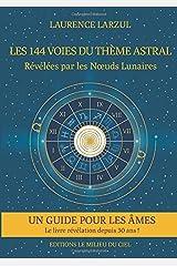 Les 144 voies du Thème Astral Broché