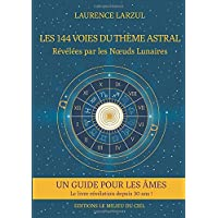 Les 144 voies du Thème Astral