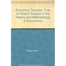 Economic Theories, True or False?: Essays in the History and Methodology of Economics