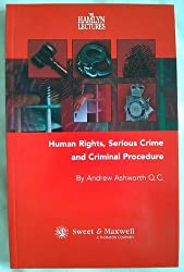 Serious Crime, Human Rights and Criminal Procedure (Hamlyn Lecture Series) by Andrew Ashworth (2002-05-31)